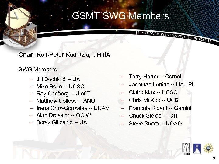 GSMT SWG Members Chair: Rolf-Peter Kudritzki, UH If. A SWG Members: – – –