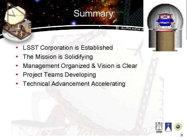 Summary • • • LSST Corporation is Established The Mission is Solidifying Management Organized