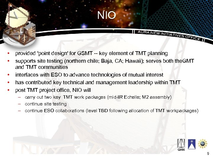 NIO • • • provided 'point design' for GSMT -- key element of TMT