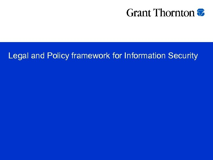 Legal and Policy framework for Information Security