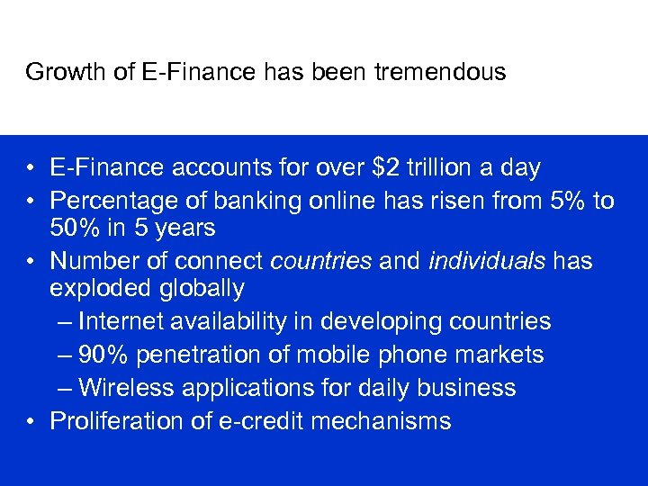 Growth of E-Finance has been tremendous • E-Finance accounts for over $2 trillion a