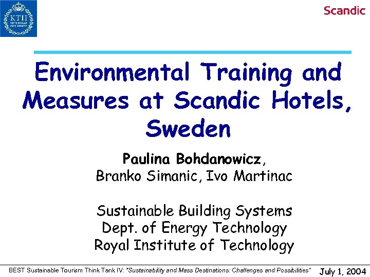 Environmental Training and Measures at Scandic Hotels, Sweden Paulina Bohdanowicz, Branko Simanic, Ivo Martinac