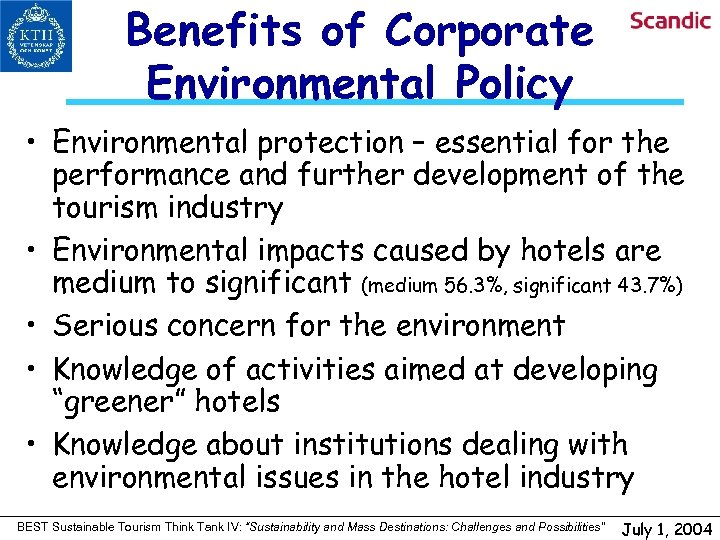 Benefits of Corporate Environmental Policy • Environmental protection – essential for the performance and