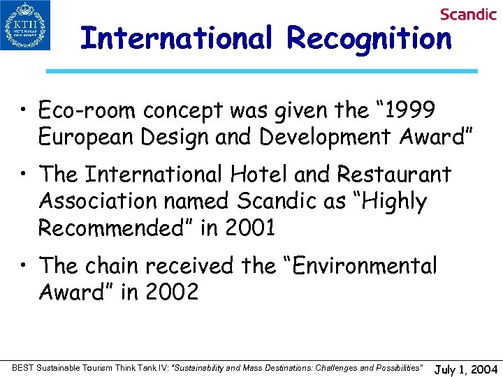 "International Recognition • Eco-room concept was given the "" 1999 European Design and Development"