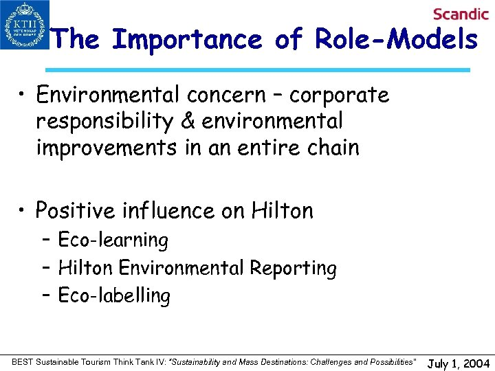 The Importance of Role-Models • Environmental concern – corporate responsibility & environmental improvements in