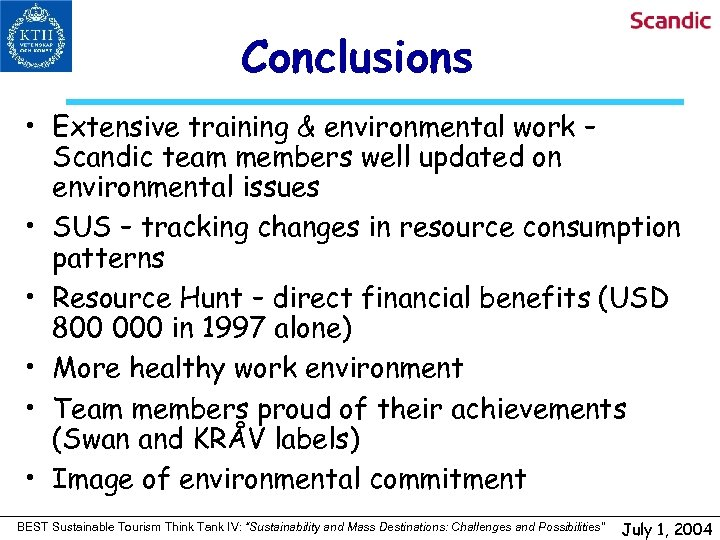 Conclusions • Extensive training & environmental work – Scandic team members well updated on