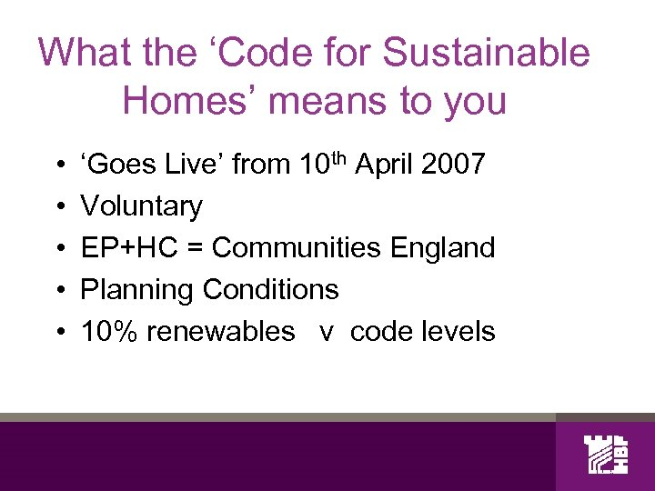 What the 'Code for Sustainable Homes' means to you • • • 'Goes Live'
