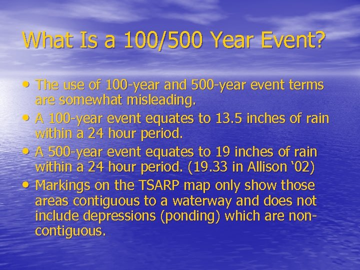 What Is a 100/500 Year Event? • The use of 100 -year and 500