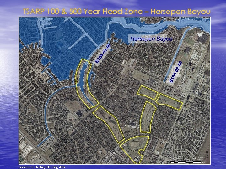 TSARP 100 & 500 Year Flood Zone – Horsepen Bayou . Lawrence G. Dunbar,