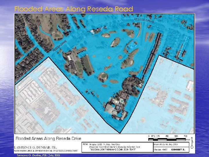 Flooded Areas Along Reseda Road . Lawrence G. Dunbar, P. E July, 2005