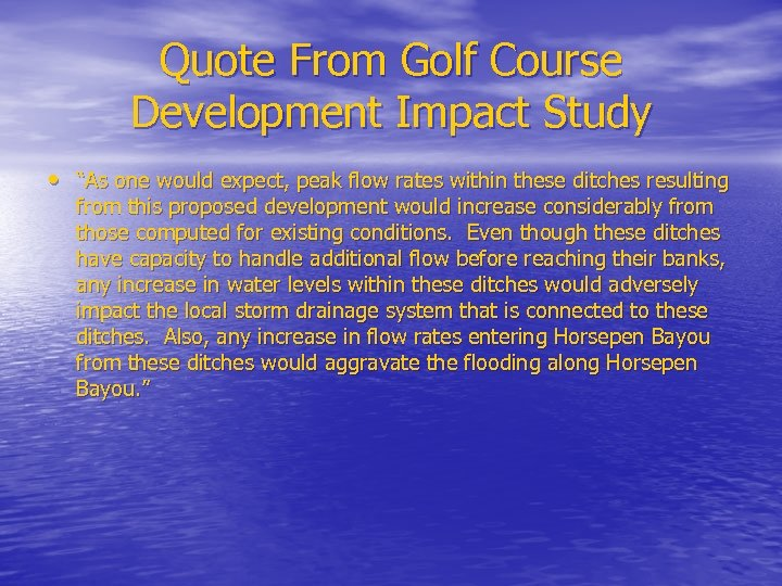 """Quote From Golf Course Development Impact Study • """"As one would expect, peak flow"""