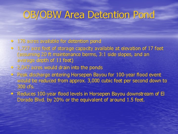 OB/OBW Area Detention Pond • 178 acres available for detention pond • 1, 727