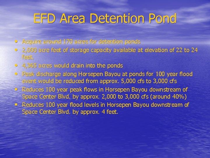 EFD Area Detention Pond • Acquire around 170 acres for detention ponds • 2,