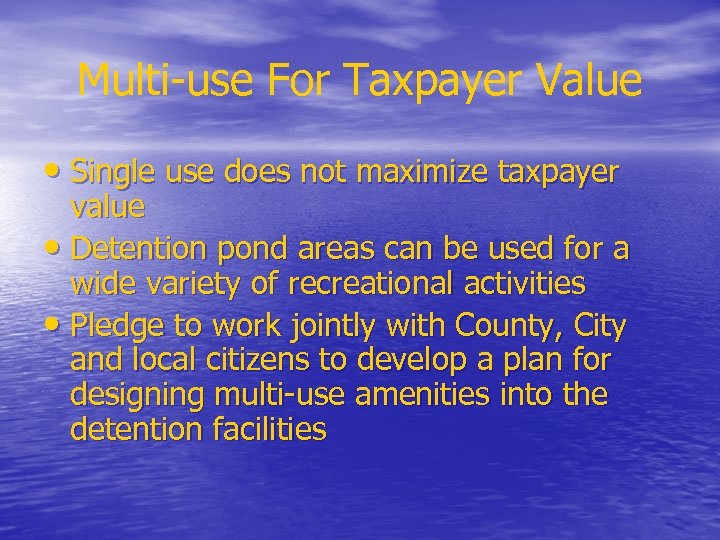 Multi-use For Taxpayer Value • Single use does not maximize taxpayer value • Detention