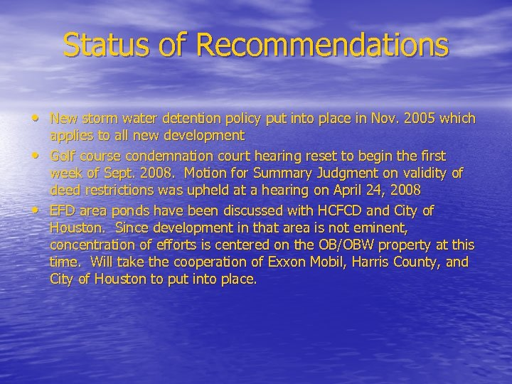 Status of Recommendations • New storm water detention policy put into place in Nov.