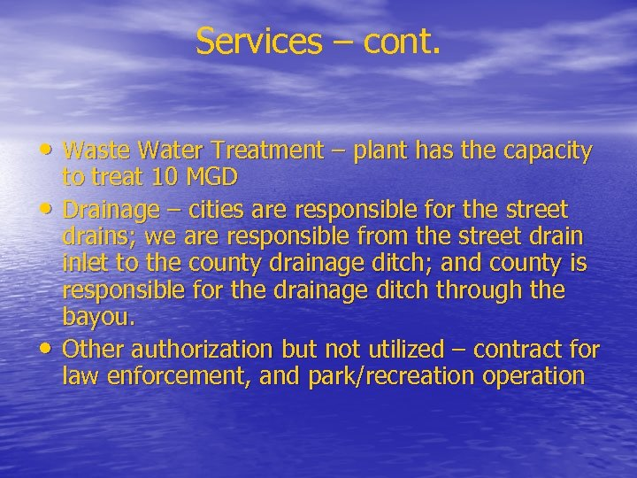 Services – cont. • Waste Water Treatment – plant has the capacity • •
