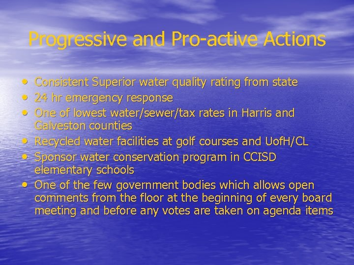 Progressive and Pro-active Actions • • • Consistent Superior water quality rating from state
