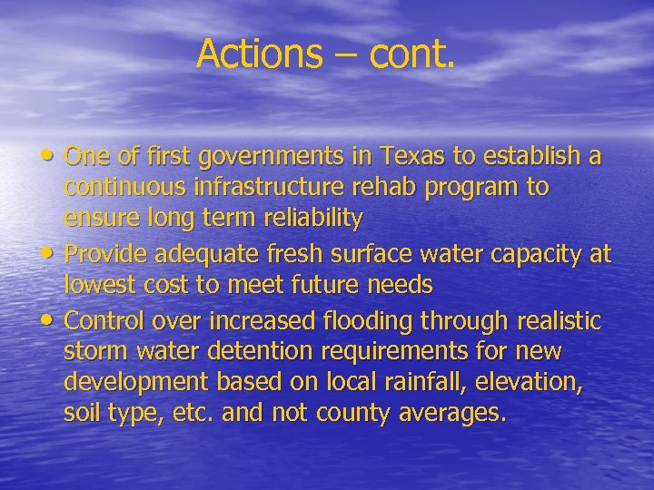 Actions – cont. • One of first governments in Texas to establish a •