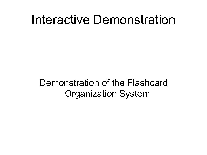 Interactive Demonstration of the Flashcard Organization System