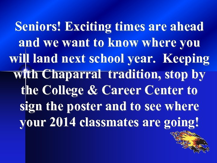 Seniors! Exciting times are ahead and we want to know where you will land