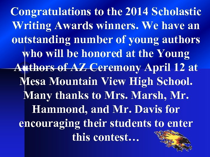 Congratulations to the 2014 Scholastic Writing Awards winners. We have an outstanding number of