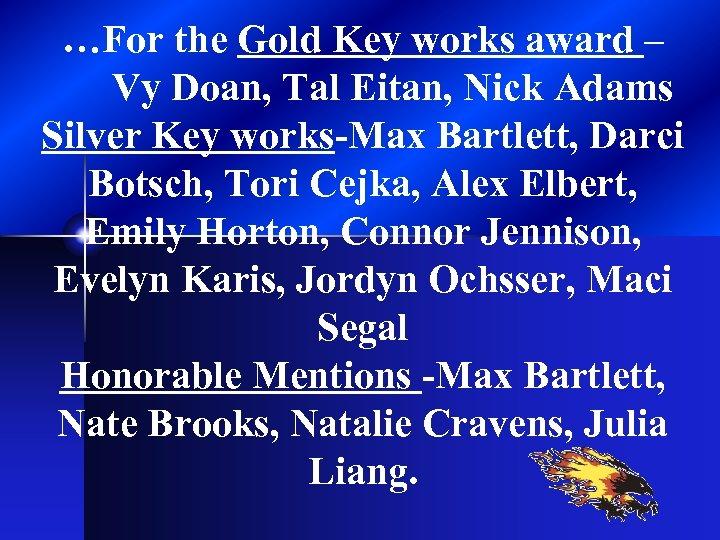 …For the Gold Key works award – Vy Doan, Tal Eitan, Nick Adams Silver