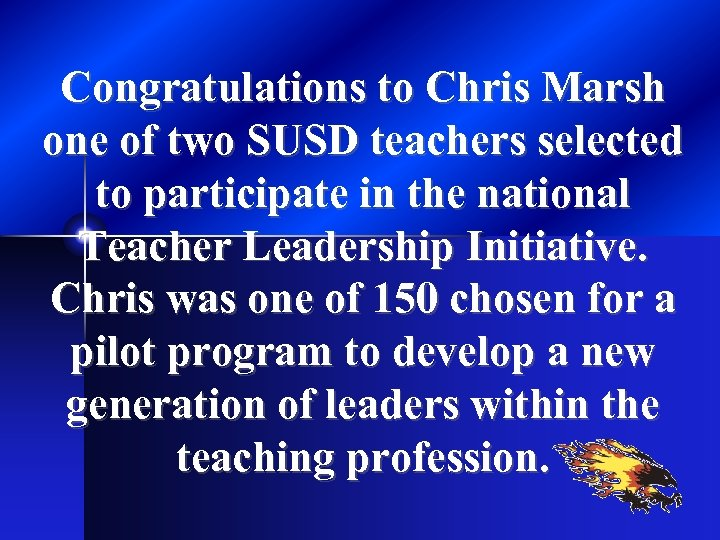 Congratulations to Chris Marsh one of two SUSD teachers selected to participate in the