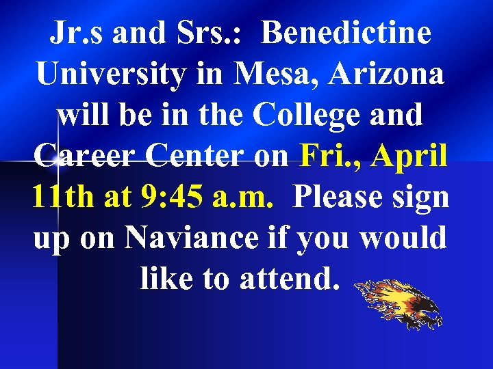 Jr. s and Srs. : Benedictine University in Mesa, Arizona will be in the