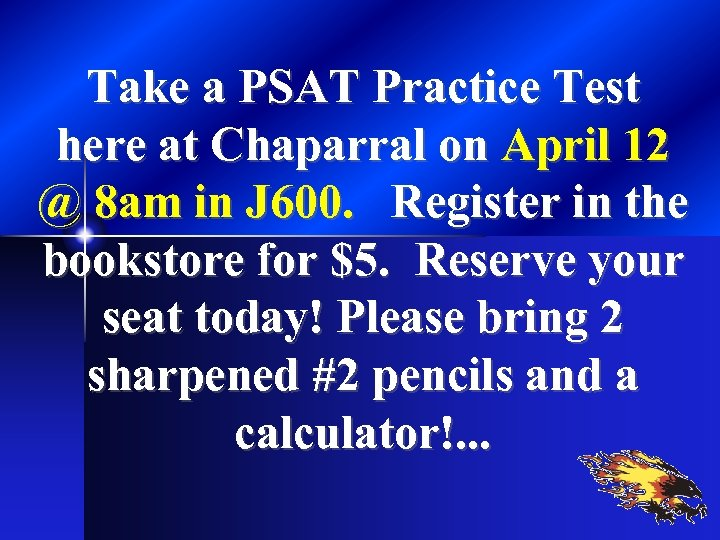 Take a PSAT Practice Test here at Chaparral on April 12 @ 8 am