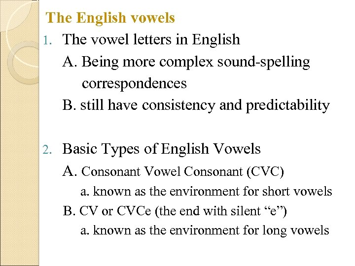 The English vowels 1. The vowel letters in English A. Being more complex sound-spelling