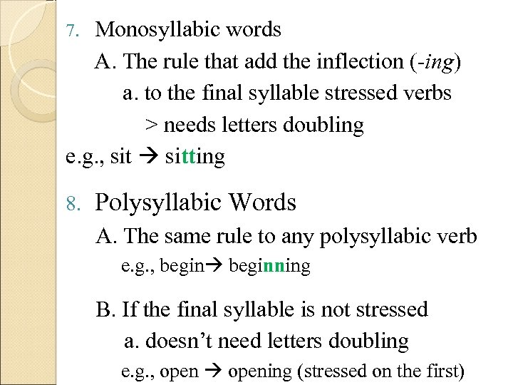 Monosyllabic words A. The rule that add the inflection (-ing) a. to the final