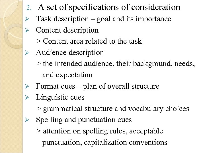 2. A set of specifications of consideration Ø Task description – goal and its