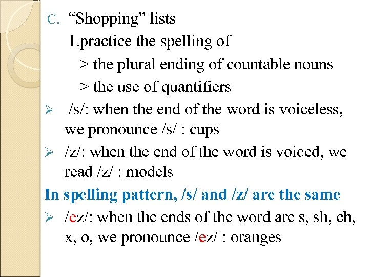 """""""Shopping"""" lists 1. practice the spelling of > the plural ending of countable nouns"""