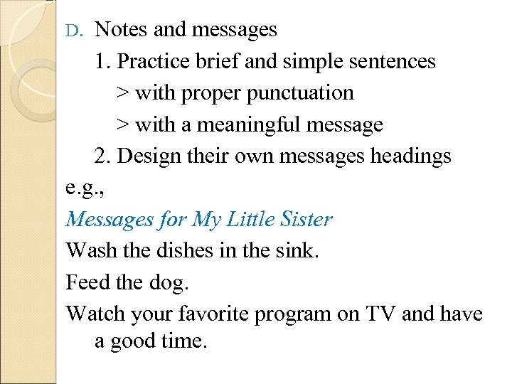 Notes and messages 1. Practice brief and simple sentences > with proper punctuation >