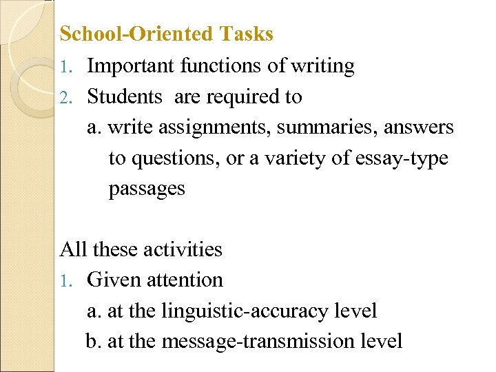 School-Oriented Tasks 1. Important functions of writing 2. Students are required to a. write