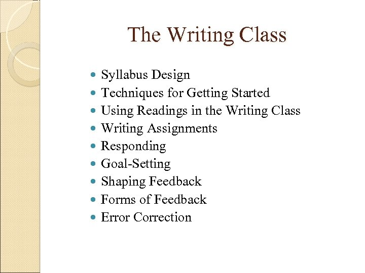The Writing Class Syllabus Design Techniques for Getting Started Using Readings in the Writing