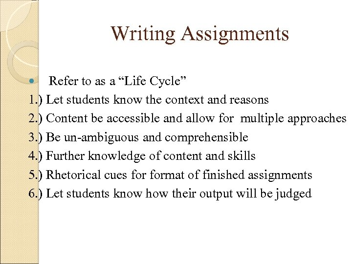 """Writing Assignments Refer to as a """"Life Cycle"""" 1. ) Let students know the"""