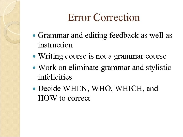 Error Correction Grammar and editing feedback as well as instruction Writing course is not