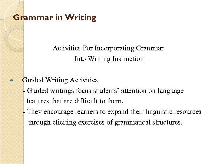 Grammar in Writing Activities For Incorporating Grammar Into Writing Instruction Guided Writing Activities -