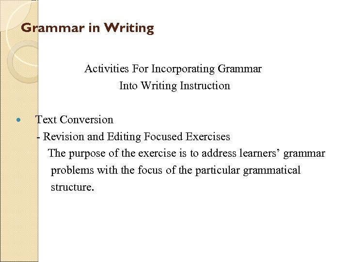 Grammar in Writing Activities For Incorporating Grammar Into Writing Instruction Text Conversion - Revision