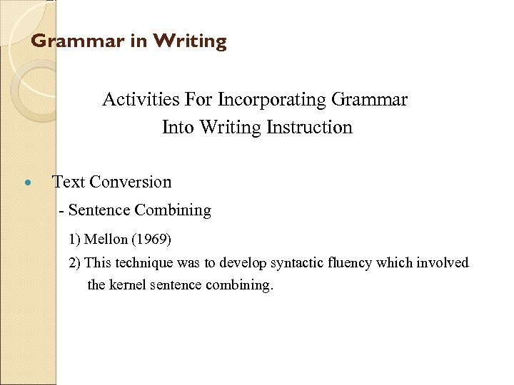 Grammar in Writing Activities For Incorporating Grammar Into Writing Instruction Text Conversion - Sentence