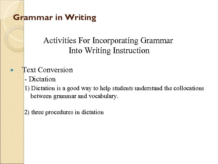 Grammar in Writing Activities For Incorporating Grammar Into Writing Instruction Text Conversion - Dictation
