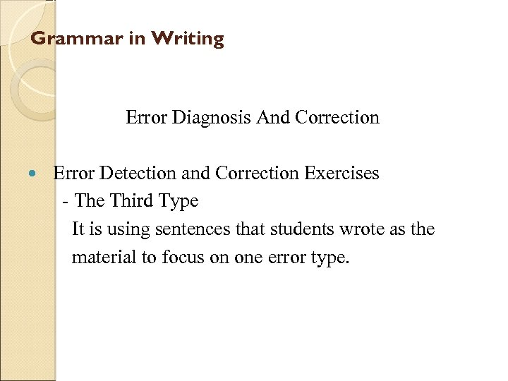 Grammar in Writing Error Diagnosis And Correction Error Detection and Correction Exercises - The