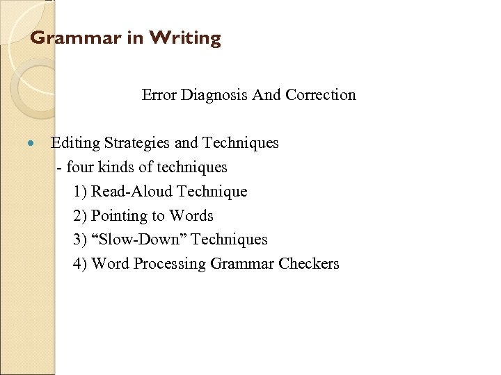 Grammar in Writing Error Diagnosis And Correction Editing Strategies and Techniques - four kinds
