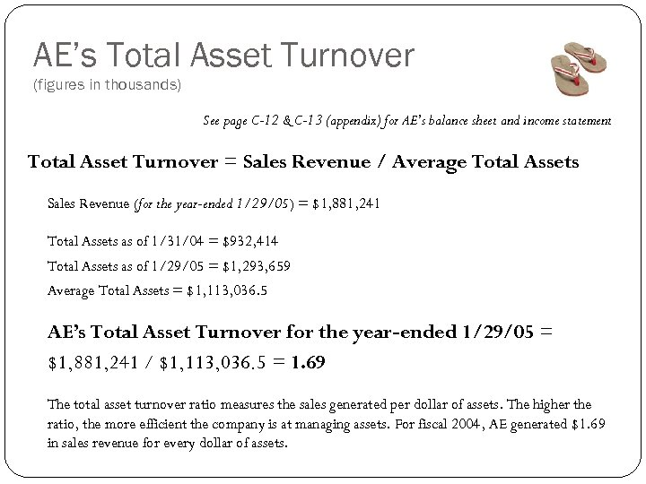 AE's Total Asset Turnover (figures in thousands) See page C-12 & C-13 (appendix) for