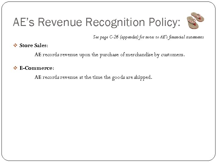 AE's Revenue Recognition Policy: See page C-26 (appendix) for notes to AE's financial statements