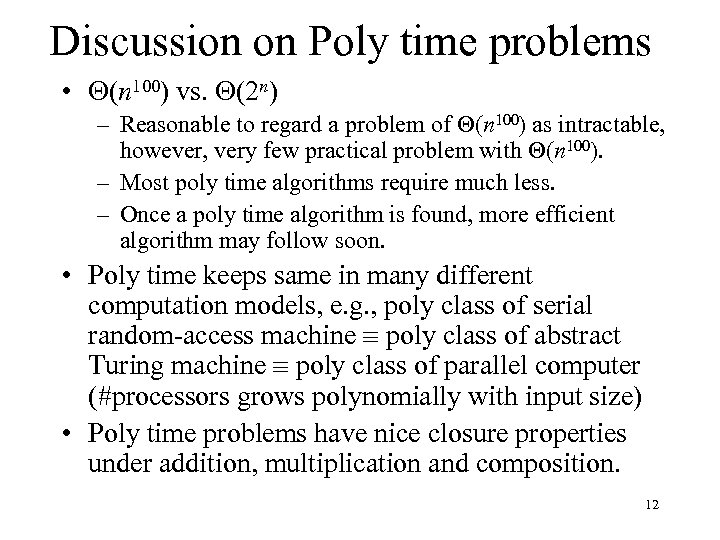 Discussion on Poly time problems • (n 100) vs. (2 n) – Reasonable to