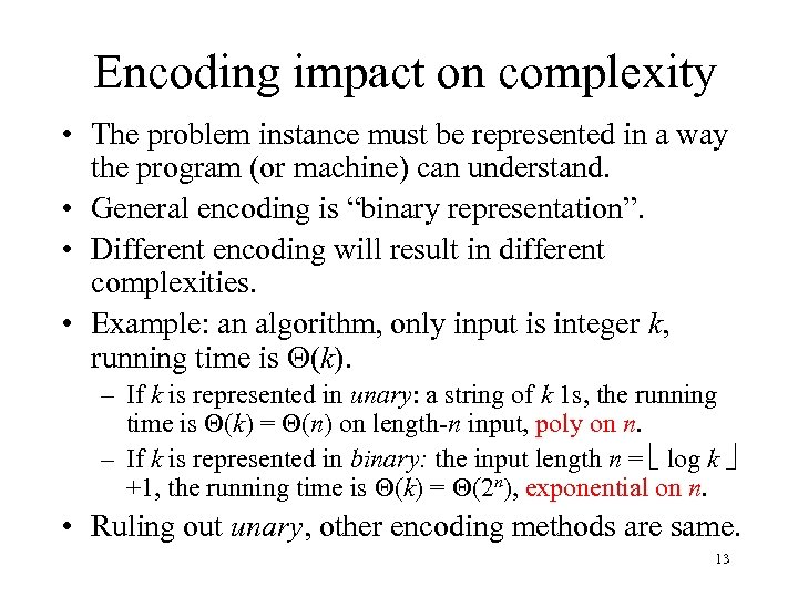 Encoding impact on complexity • The problem instance must be represented in a way