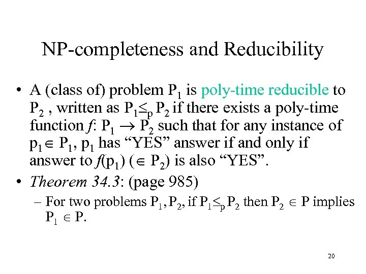 NP-completeness and Reducibility • A (class of) problem P 1 is poly-time reducible to