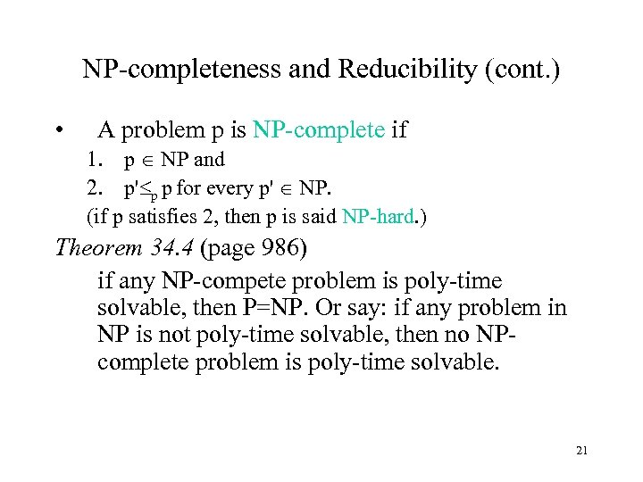 NP-completeness and Reducibility (cont. ) • A problem p is NP-complete if 1. p